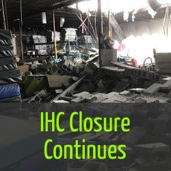 IHC Closure Continues